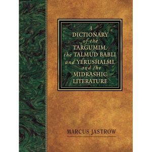 1565638603 | A Dictionary of the Targumim, the Talmud Babli and Yerushalmi, and the Midrashic Literature