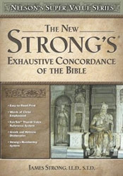 0785250565 | The New Strong's Exhaustive Concordance of the Bible