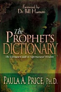 0883689995 | The Prophet's Dictionary: The Ultimate Guide to Supernatural Wisdom (Revised)