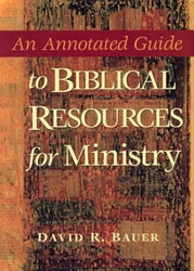 1565637232 | An Annotated Guide to Biblical Resources for Ministry