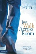 0310266696 | Just Walk Across the Room by Bill Hybels