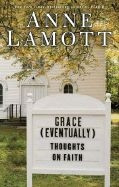 1594489424 | Grace (Eventually): Thoughts on Faith