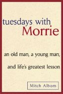 0385484518 | Tuesdays with Morrie: An Old Man, a Young Man and Life's Greatest Lesson