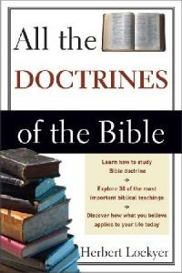 0310280516 | All the Doctrines of the Bible