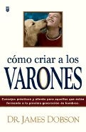 0789910004 | Como Criar A los Varones / Bringing Up Boys