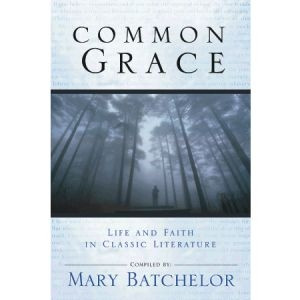 1565639634 | Common Grace: Life and Faith in Classic Literature
