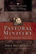 1418500062 | Pastoral Ministry: The John MacArthur Pastor's Library
