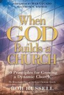 158229125X | When God Builds a Church: 10 Principles for Growing a Dynamic Church
