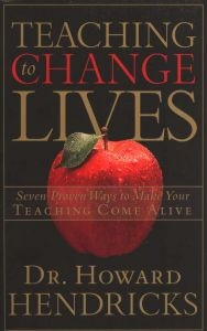 1590521382 | Teaching to Change Lives: Seven Proven Ways to Make Your Teaching Come Alive