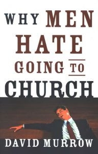 0785260382 | Why Men Hate Going to Church