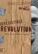 0310266300   The Irresistible Revolution: Living as an Ordinary Radical
