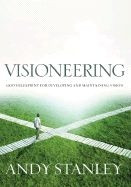 159052456X | Visioneering: God's Blueprint for Developing and Maintaining Personal Vision
