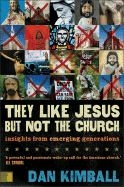 0310245907 | They Like Jesus But Not the Church: Insights from Emerging Generations