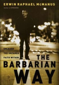 0785264329 | The Barbarian Way: Unleash the Untamed Faith Within