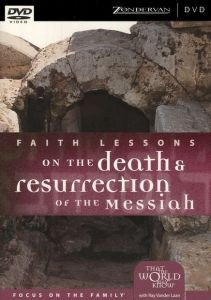 0310256844 | Faith Lessons on the Death & Resurrection of the Messiah, Volume 4 (10 Sessions) - Home Pack DVD