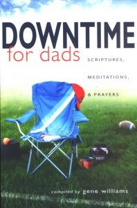 0834123568 | Downtime for Dads: Scriptures, Meditations, and Prayers
