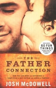 0805447423 | The Father Connection: How You Can Make the Difference in Your Child's Self-Esteem and Sense of Purpose