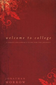 0825433541 | Welcome to College A Christ Follower's Guide for the Journey