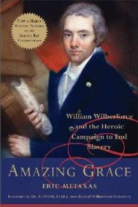 0061173002 | Amazing Grace: William Wilberforce and the Heroic Campaign to End Slavery
