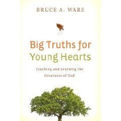 1433506017 | Big Truths for Young Hearts: Teaching and Learning the Greatness of God