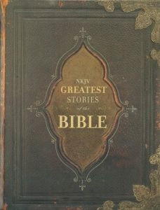 1418541664 | NKJV The Greatest Stories of the Bible