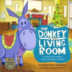 1433683172 | The Donkey in the Living Room: A Tradition That Celebrates the True Meaning of Christmasm Nativity Set with book