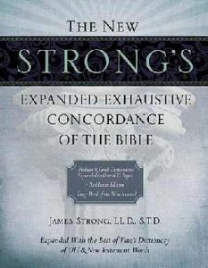1418542377 | The New Strong's Expanded Exhaustive Concordance of the Bible (Supersaver)