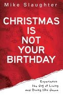 1426727356 | Christmas Is Not Your Birthday