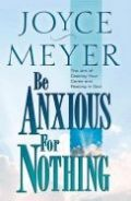 0446532126   Be Anxious for Nothing: The Art of Casting Your Cares and Resting in God