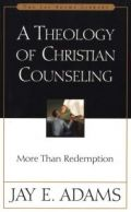 0310511011 | A Theology of Christian Counseling: More Than Redemption (Jay Adams Library )