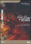 1628624329 | DVD The Last Days of Jesus: DVD Based Bible Study